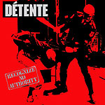 DÉTENTE - Recognize No Authority